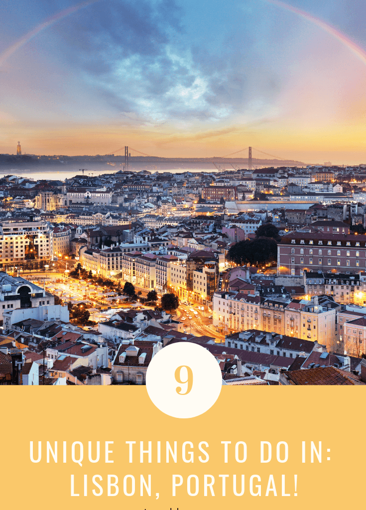 9 Unique Things to do when visiting Lisbon