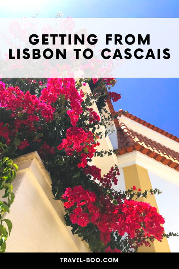 How to get from Lisbon to Cascais