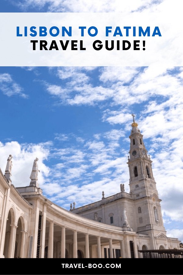 Lisbon to Fatima Travel Guide
