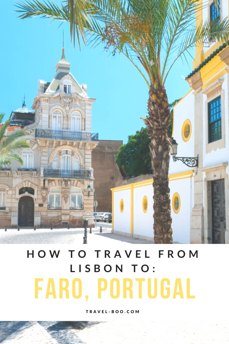 How to get from Lisbon to Faro, Portugal