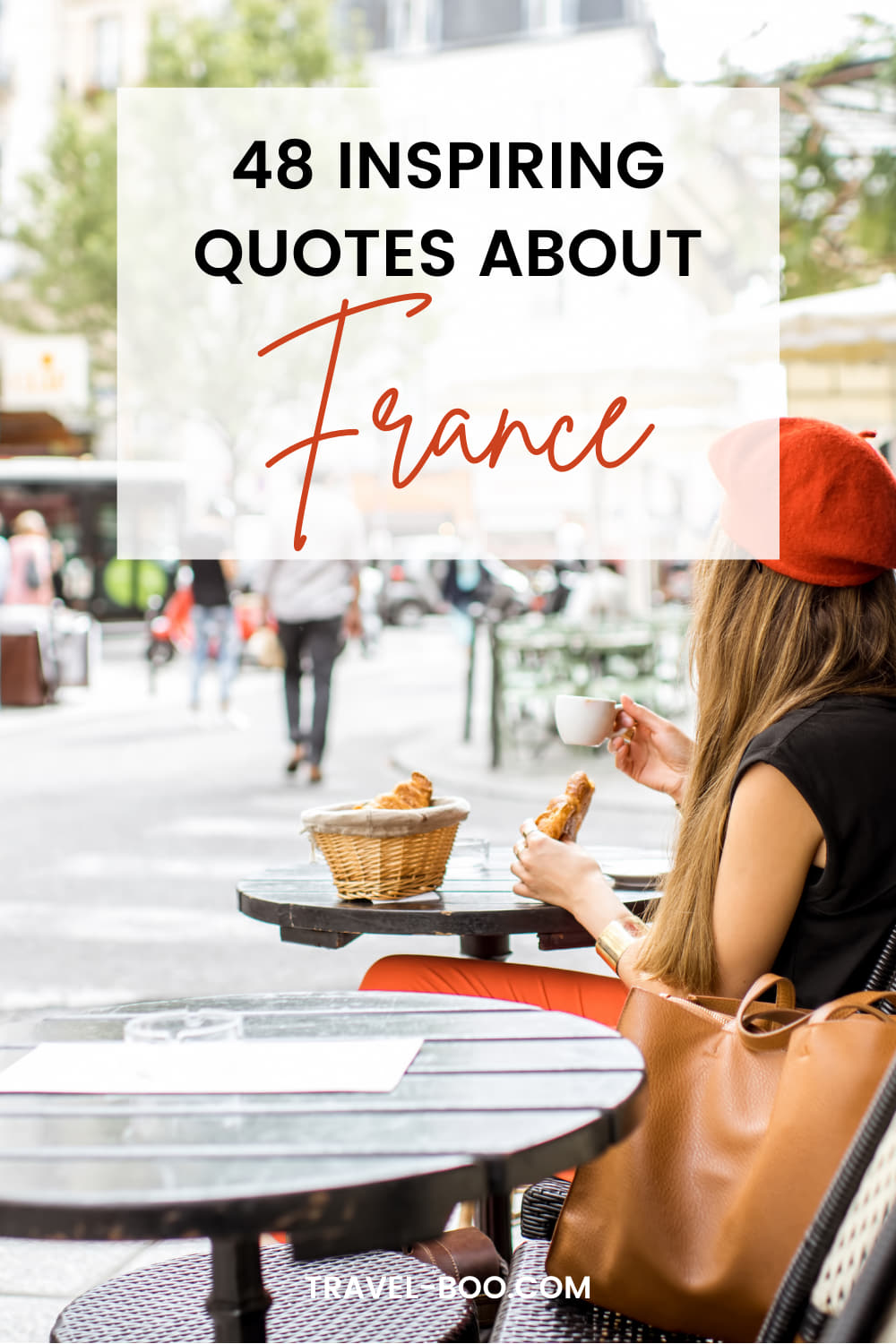 48 Iconic Quotes About France and About French Life! France Travel Quotes, Paris Quotes, Quotes About France, Paris Travel, France Travel.