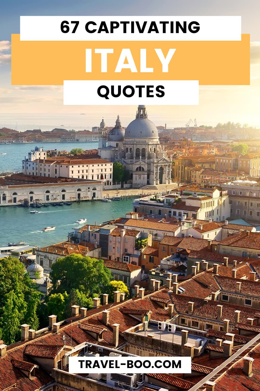 67 Beautiful & Inspiring Italian Quotes. Italy Travel, Italy Travel Guide, Italy Itinerary, Quotes About Italy, Italy Quotes.