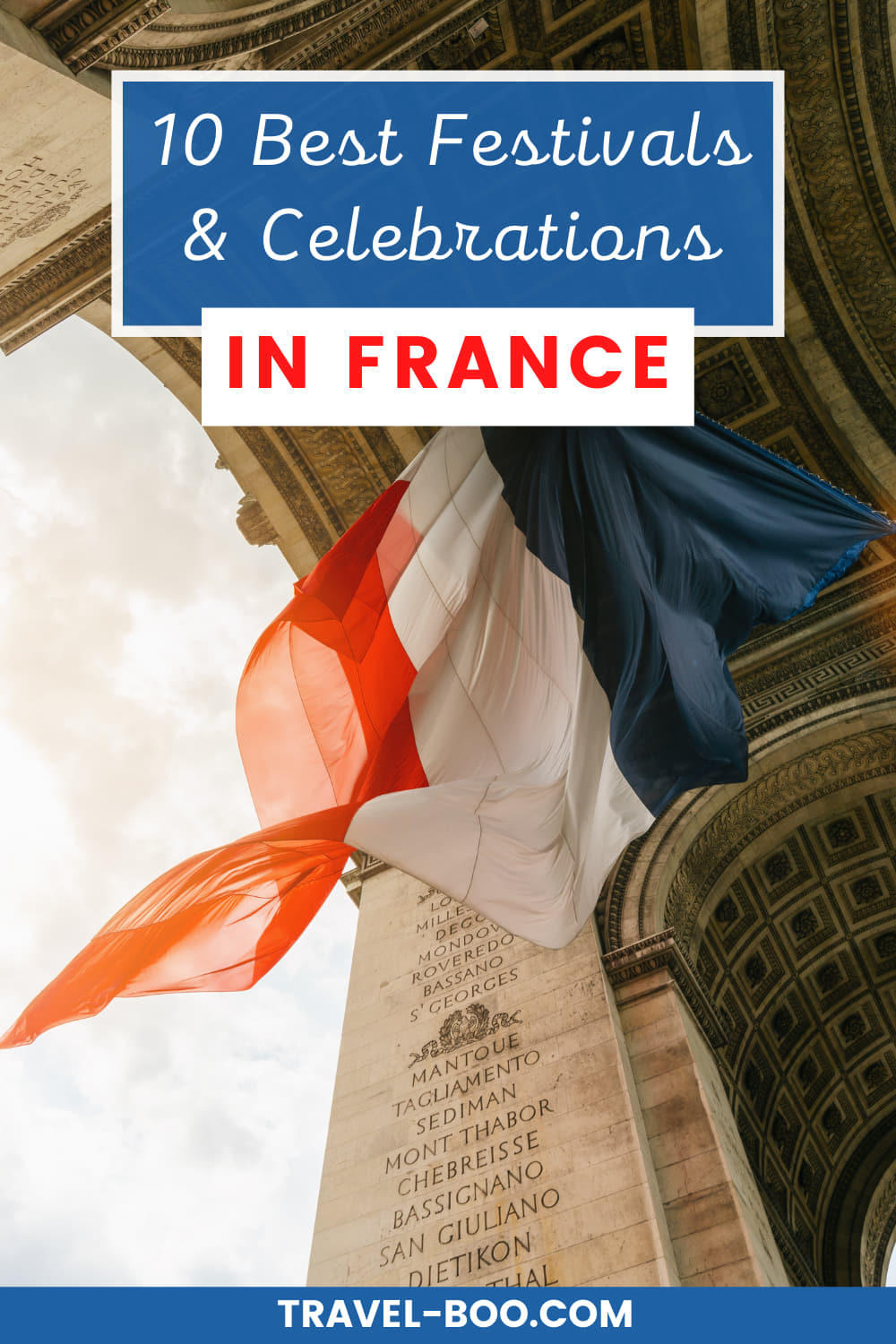 10 Best Festivals & Celebrations in France to Enjoy! French Festivals, Events in France, Celebrations in France, France Festivals, France Travel Guide, France Travel Itinerary